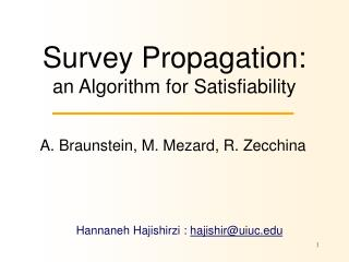 Survey Propagation:  an Algorithm for Satisfiability