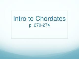 Intro to Chordates p. 270-274