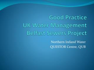 Good Practice UK Water Management Belfast Sewers Project