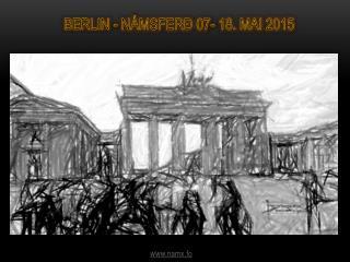BERLIN - NÁMSFERÐ 07- 18. MAI 2015