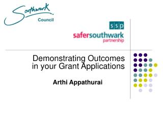 Demonstrating Outcomes in your Grant Applications Arthi Appathurai