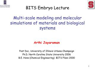 Arthi Jayaraman Post Doc, University of Illinois Urbana Champaign