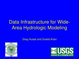Data Infrastructure for Wide-Area Hydrologic Modeling