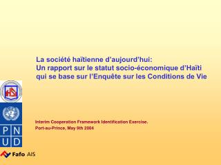 La soci t  ha tienne d aujourd hui: Un rapport sur le statut socio- conomique d Ha ti qui se base sur l Enqu te sur les