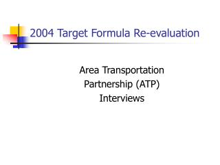 2004 Target Formula Re-evaluation