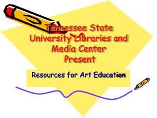 Tennessee State University Libraries and Media Center  Present