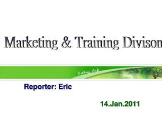 Reporter :  Eric  14.Jan.2011