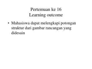 Pertemuan ke 16 Learning outcome