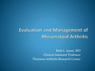 Evaluation and Management of Rheumatoid Arthritis