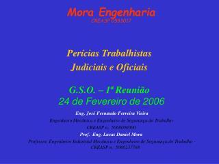 Eng. José Fernando Ferreira Vieira Engenheiro Mecânica e Engenheiro de Segurança do Trabalho