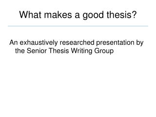 What makes a good thesis?