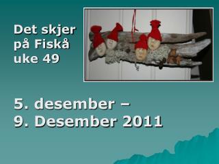 Det skjer  på Fiskå uke 49 5. desember –  9. Desember 2011