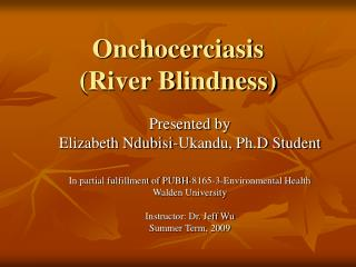 Onchocerciasis  River Blindness