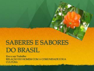 SABERES E SABORES DO BRASIL