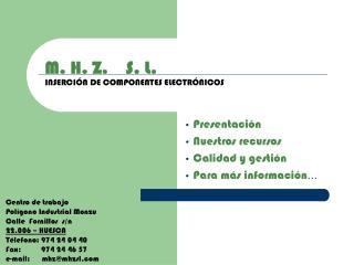 M. H. Z.    S. L. INSERCI N DE COMPONENTES ELECTR NICOS