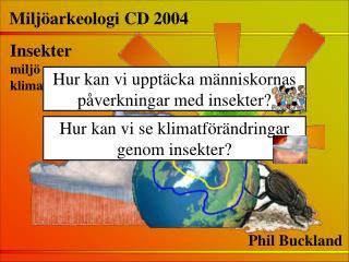 Hur kan vi se klimatförändringar genom insekter?
