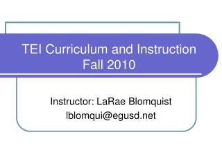 TEI Curriculum and Instruction Fall 2010