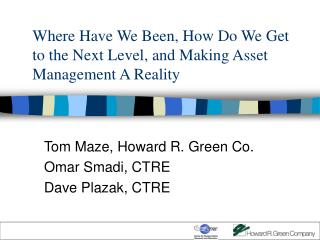 Where Have We Been, How Do We Get to the Next Level, and Making Asset Management A Reality