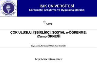 IŞIK ÜNİVERSİTESİ Enformatik Araştırma ve Uygulama Merkezi