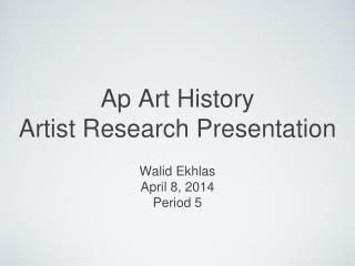Ap Art History Artist Research Presentation