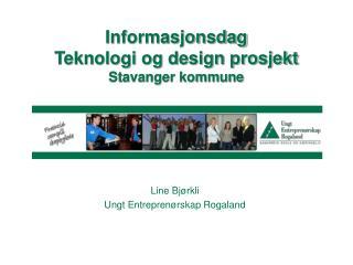 Informasjonsdag Teknologi og design prosjekt Stavanger kommune