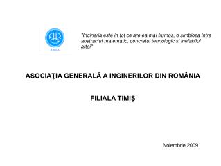 ASOCIAŢIA GENERALĂ A INGINERILOR DIN ROMÂNIA FILIALA TIMIŞ