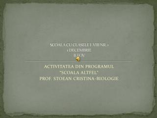 SCOALA CU CLASELE I-VIII NR. 1 1 DECEMBRIE ILFOV