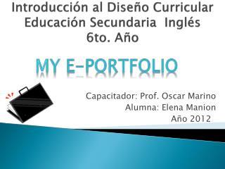 Introducción al Diseño Curricular Educación Secundaria  Inglés   6to. Año