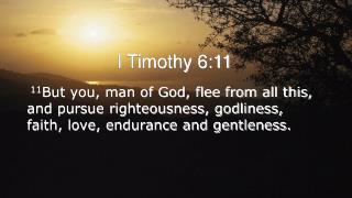 I Timothy  6:11