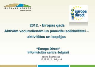 """ Europe Direct ""  Informācijas centrs Jelgavā"