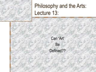 Philosophy and the Arts: Lecture 13: