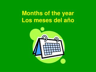 Months of the year Los meses del año