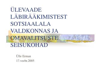 ÜLEVAADE LÄBIRÄÄKIMISTEST SOTSIAALALA VALDKONNAS JA OMAVALITSUSTE SEISUKOHAD