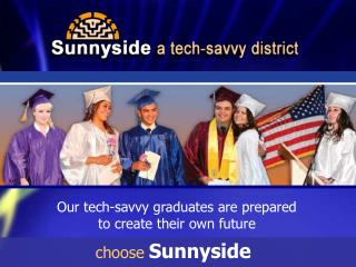 Our tech-savvy graduates are prepared to create their own future