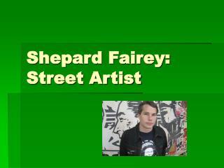 Shepard Fairey: Street Artist