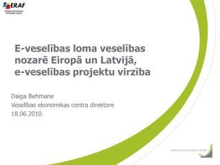 E-veselības loma veselības nozarē Eiropā un Latvijā, e-veselības projektu virzība
