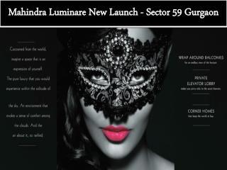 New L@unch Mahindra Luminare Gurgaon . 9891856789 .