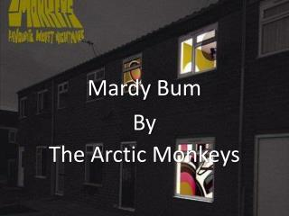 Mardy  Bum By The Arctic Monkeys