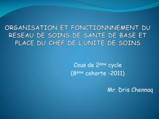 Cous de 2 ème  cycle  (8 ème  cohorte -2011) Mr. Dris Chennaq