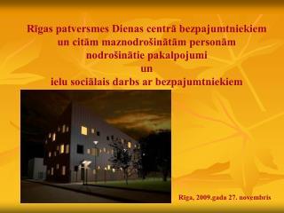 Rīga, 2009.gada 27. novembris