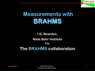 Measurements with  BRAHMS