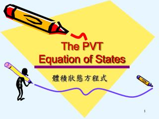 The PVT  Equation of States