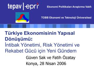 Güven Sa k ve Fatih Özatay Konya , 2 8 Nisan  2006