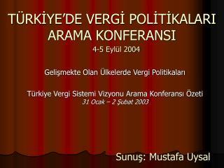TÜRKİYE'DE VERGİ POLİTİKALARI ARAMA KONFERANSI