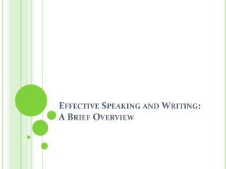 Effective Speaking and Writing: A Brief Overview
