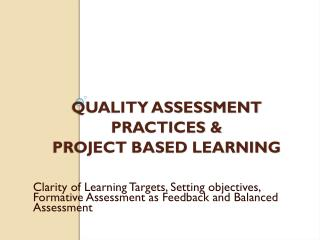 Quality Assessment Practices &  Project Based Learning