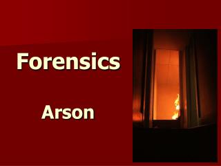 Forensics Arson
