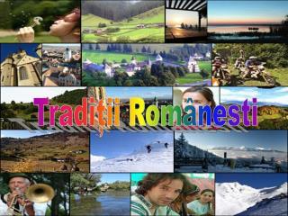 Tradiții Românesti