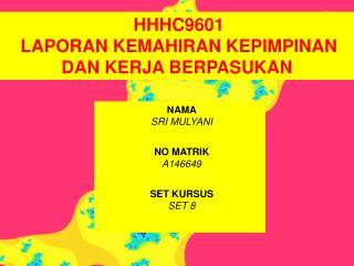 NAMA SRI MULYANI  NO MATRIK A146649 SET KURSUS SET 8