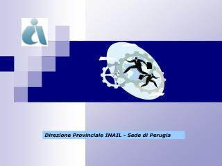 Direzione Provinciale INAIL - Sede di Perugia